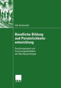 Berufliche Bildung und Persönlichkeitsentwicklung von Grabowski,  Ute, Heidegger,  Prof. Dr. Gerald