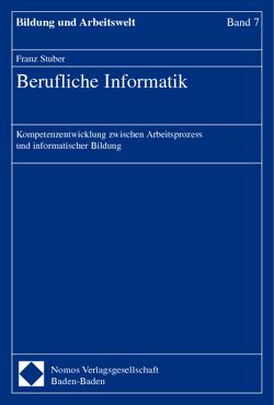 Berufliche Informatik von Stuber,  Franz