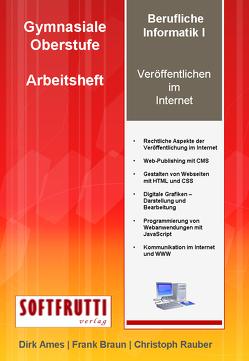 Berufliche Informatik I von Ames,  Dirk, Braun,  Frank, Rauber,  Christoph