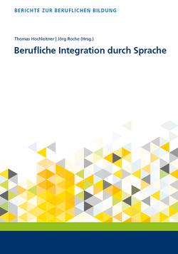 Berufliche Integration durch Sprache von Hochleitner,  Thomas, Roche,  Jörg