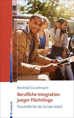 Berufliche Integration junger Flüchtlinge von Gravelmann,  Reinhold
