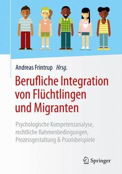 Berufliche Integration von Flüchtlingen und Migranten von Frintrup,  Andreas