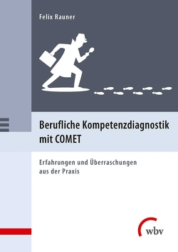 Berufliche Kompetenzdiagnostik mit COMET von Rauner,  Felix