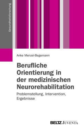 Berufliche Orientierung in der medizinischen Neurorehabilitation von Menzel-Begemann,  Anke