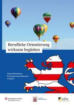 Berufliche Orientierung wirksam begleiten von Wittmer-Gerber,  Saskia
