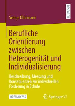 Berufliche Orientierung zwischen Heterogenität und Individualisierung von Ohlemann,  Svenja