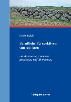 Berufliche Perspektiven von Autisten von Reich,  Katrin