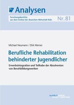 Berufliche Rehabilitation behinderter Jugendlicher von Neumann,  Michael, Werner,  Dirk
