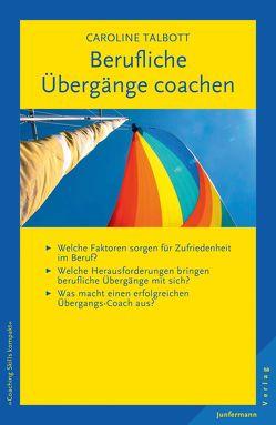 Berufliche Übergänge coachen von Campisi,  Claudia, Talbott,  Caroline