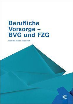 Berufliche Vorsorge – BVG und FZG von VBV