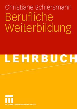 Berufliche Weiterbildung von Schiersmann,  Christiane