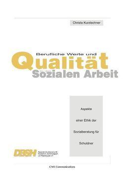 Berufliche Werte und Qualität in der Sozialen Arbeit von Kurzlechner,  Christa