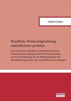 Berufliche Wiedereingliederung zukunftssicher gestalten von Kappus,  Sandra