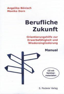 Berufliche Zukunft von Bönisch,  Angelika, Buschmann,  Sabine, Dorn,  Monika, Schwarze,  Monika