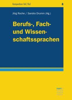 Berufs-, Fach- und Wissenschaftssprachen von Drumm,  Sandra, Roche,  Prof. Dr. Jörg