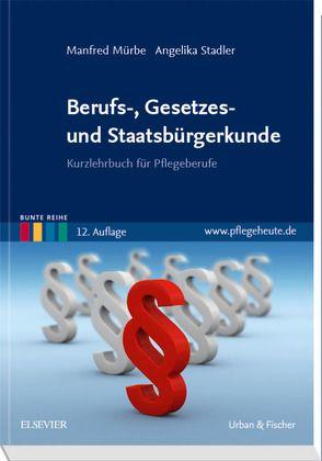 Berufs-, Gesetzes- und Staatsbürgerkunde von Mürbe,  Manfred, Stadler,  Angelika