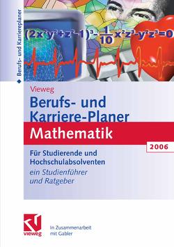 Berufs- und Karriere-Planer 2006: Mathematik – Schlüsselqualifikation für Technik, Wirtschaft und IT