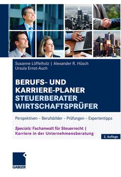 Berufs- und Karriere-Planer Steuerberater | Wirtschaftsprüfer von Ernst-Auch,  Ursula, Hüsch,  Alexander, Löffelholz,  Susanne, Pohl,  Elke, Re,  Iris, Schürmann,  Martin