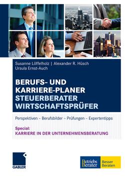 Berufs- und Karriere-Planer Steuerberater   Wirtschaftsprüfer von Ernst-Auch,  Ursula, Hüsch,  Alexander, Löffelholz,  Susanne