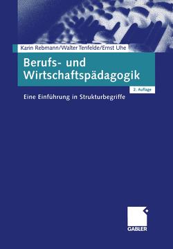 Berufs- und Wirtschaftspädagogik von Rebmann,  Karin, Tenfelde,  Walter, Uhe,  Ernst