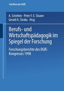 Berufs- und Wirtschaftspädagogik im Spiegel der Forschung von Schelten,  Andreas, Sloane,  Peter F. E., Straka,  Gerald A.