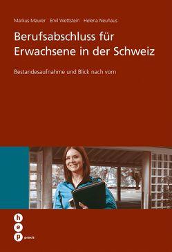 Berufsabschluss für Erwachsene in der Schweiz (E-Book) von Mäurer,  Markus, Neuhaus,  Helena, Wettstein,  Emil