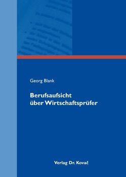 Berufsaufsicht über Wirtschaftsprüfer von Blank,  Georg