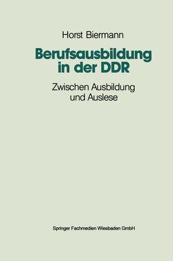 Berufsausbildung in der DDR von Biermann,  Horst