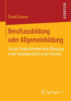 Berufsausbildung oder Allgemeinbildung von Glauser,  David