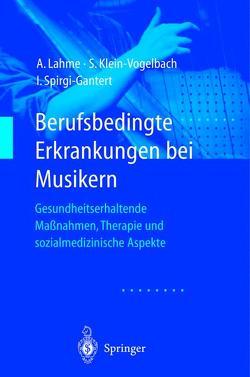 Berufsbedingte Erkrankungen bei Musikern von Hesse,  H.-P., Klein-Vogelbach,  Susanne, Lahme,  Albrecht, Spirgi-Gantert,  Irene