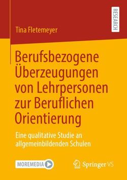Berufsbezogene Überzeugungen von Lehrpersonen zur Beruflichen Orientierung von Fletemeyer,  Tina