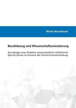 Berufsbezug und Wissenschaftsorientierung von Baumhauer,  Maren
