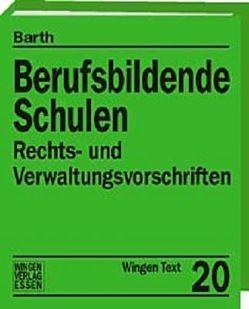 Berufsbildende Schulen. Rechts- und Verwaltungsvorschriften – Niedersachsen von Barth,  F W, Carstens,  Günter