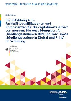 Berufsbildung 4.0 – Fachkräftequalifikationen und Kompetenzen für die digitalisierte Arbeit von morgen von Krämer,  Heike