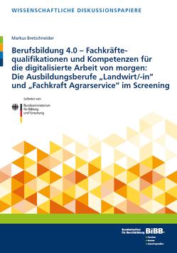 Berufsbildung 4.0 – Fachkräftequalifikationen und Kompetenzen für die digitalisierte Arbeit von morgen von Bretschneider,  Markus