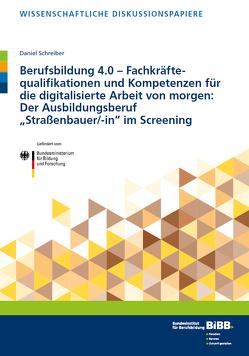 Berufsbildung 4.0 – Fachkräftequalifikationen und Kompetenzen für die digitalisierte Arbeit von morgen von Schreiber,  Daniel