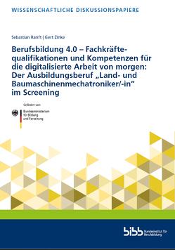 Berufsbildung 4.0 – Fachkräftequalifikationen und Kompetenzen für die digitalisierte Arbeit von morgen von Ranft,  Sebastian, Zinke,  Gert