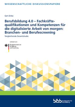 Berufsbildung 4.0 – Fachkräftequalifikationen und Kompetenzen für die digitalisierte Arbeit von morgen: Branchen- und Berufscreening von Zinke,  Gert