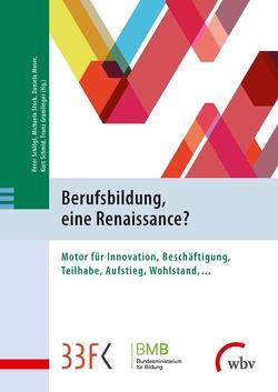 Berufsbildung, eine Renaissance? von Gramlinger,  Franz, Moser,  Daniela, Schlögl,  Peter, Schmid,  Kurt, Stock,  Michaela