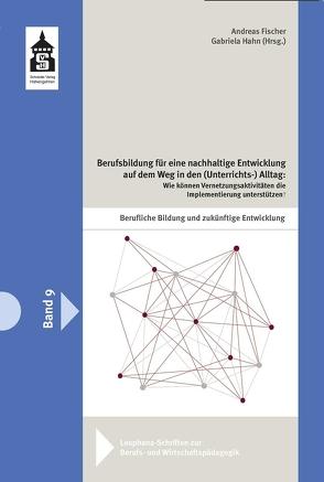 Berufsbildung für eine nachhaltige Entwicklung auf dem Weg in den (Unterrichts-)Alltag: von Fischer,  Andreas, Hahn,  Gabriela