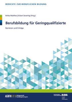 Berufsbildung für Geringqualifizierte von Matthes,  Britta, Severing,  Eckart