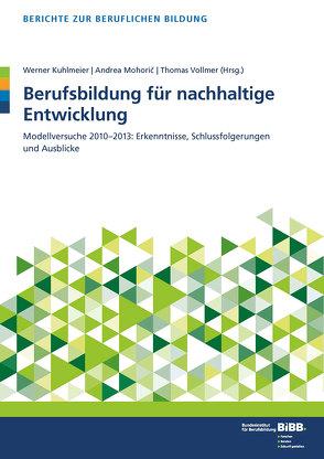 Berufsbildung für nachhaltige Entwicklung von BIBB Bundesinstitut für Berufsbildung, Kuhlmeier,  Werner, Mohoric,  Andrea, Vollmer,  Thomas