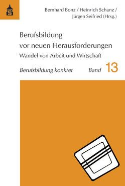 Berufsbildung vor neuen Herausforderungen von Bonz,  Bernhard, Schanz,  Heinrich, Seifried,  Jürgen