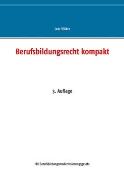 Berufsbildungsrecht kompakt von Völker,  Lutz