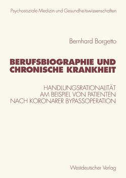 Berufsbiographie und chronische Krankheit von Borgetto,  Bernhard, Brähler,  Elmar, Eckert,  J., Strauß,  Bernhard, Troschke,  Jürgen Freiherr