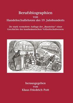 Berufsbiographien von Handelsschullehrern des 19. Jahrhunderts von Pott,  Klaus Friedrich