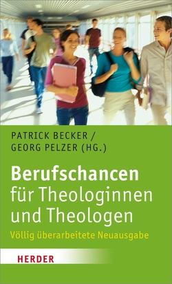 Berufschancen für Theologinnen und Theologen von Becker,  Patrick, Pelzer,  Georg