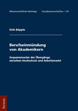 Berufseinmündung von Akademikern von Böpple,  Dirk