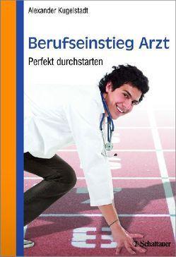 Berufseinstieg Arzt von Kugelstadt,  Alexander