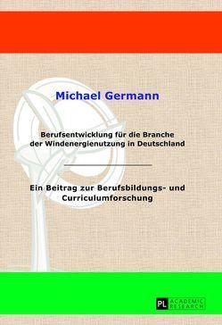 Berufsentwicklung für die Branche der Windenergienutzung in Deutschland von Germann,  Michael